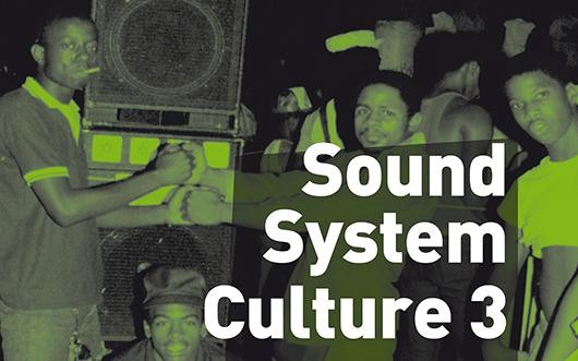 Sound System Culture #3
